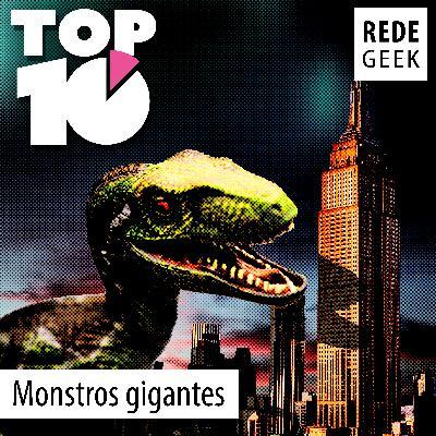 TOP 10 - Monstros gigantes