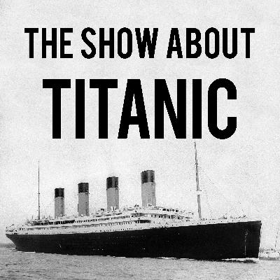 Introducing The Show About Titanic (Bonus Episode)