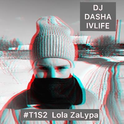 DJ DASHA IVLIFE-#T1S2  Lola ZaLypa #45