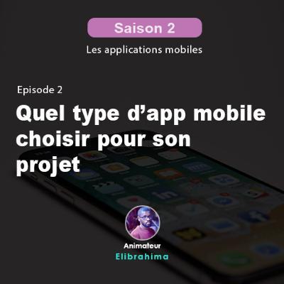 S2E2 - Quel type d'app mobile choisir pour son projet