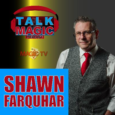 11: Shawn Farquhar | Talk Magic Podcast With Craig Petty
