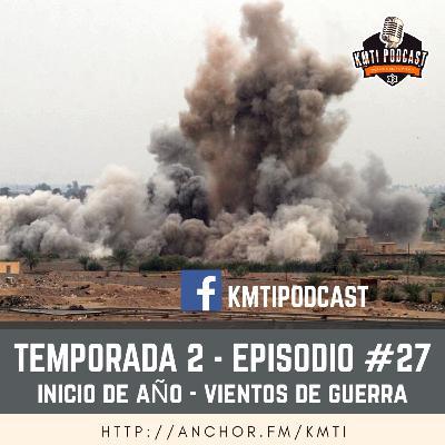 T2 - Episodio #27 - Inicio de año. Vientos de guerra