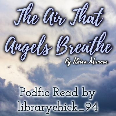 The Air That Angels Breathe by Keira Marcos