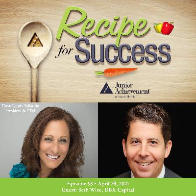 Recipe for Success with Guest Seth Wise, BBX Capital