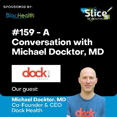 #159 – Dr. Michael Docktor, Co-Founder & CEO at Dock Health