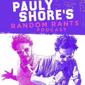 Stories About The Comedy Store with Tony Hinchcliffe | Pauly Shore's Random Rants 118