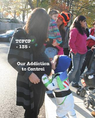 135: EPISODE 13 - Our Addiction to Control