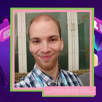 MEETUP ► Sebastian Mnich (Destination Eurovision)