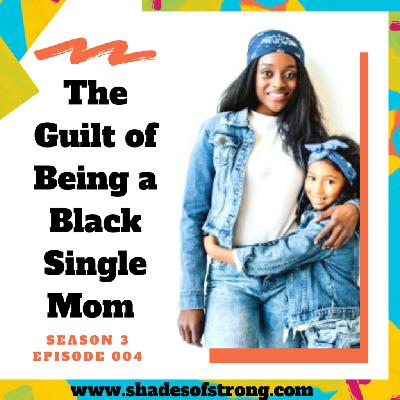 The Guilt of Being a Single Black Mom
