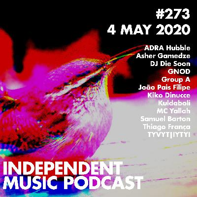 #273 - GNOD & João Pais Filipe, Kuldaboli, Asher Gamedze, DJ Die Soon & MC Yallah, ADRA Hubble - 4 May 2020