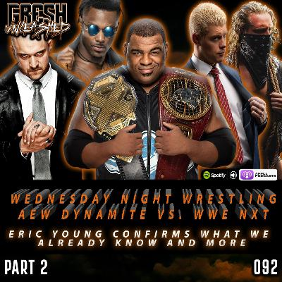 Wednesday Night Wrestling! Eric Young Confirms What We Already Know About WWE and more   092 Part 2