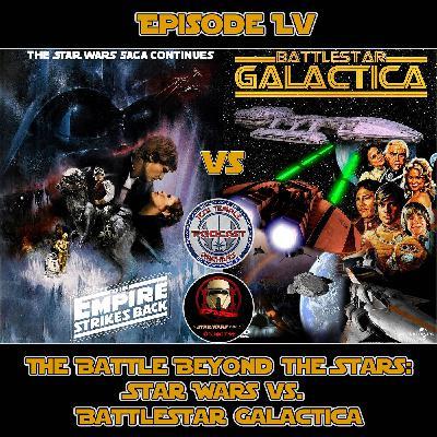 Episode LV - The Battle Beyond the Stars - Star Wars vs. Battlestar Galactica