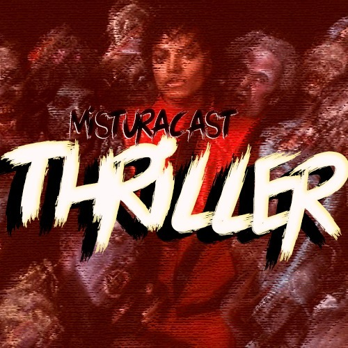 MisturaCast - Thriller