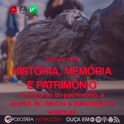 ClioCast #054: História, Memória e Patrimônio