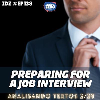 IDZ #138 - Preparing For a Job Interview 1 [Analisando Textos - 2/28]