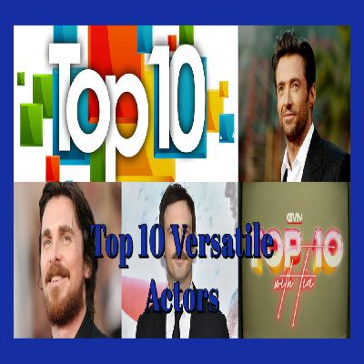 GVN Presents: Top 10 Versatile Actors/Actresses