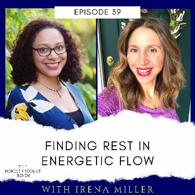 Finding Rest in Energetic Flow with Irena Miller