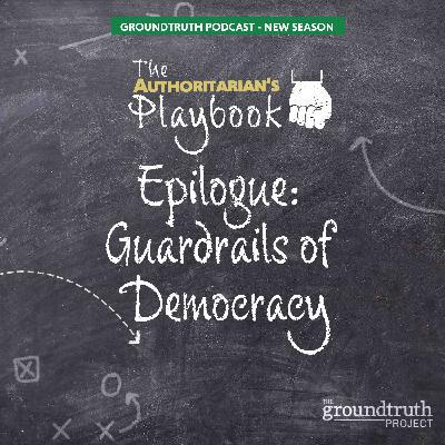 The Authoritarian's Playbook: Bonus Episode - Guardrails of Democracy
