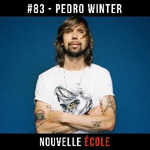 #83 - Pedro Winter : Entretenir sa naïveté