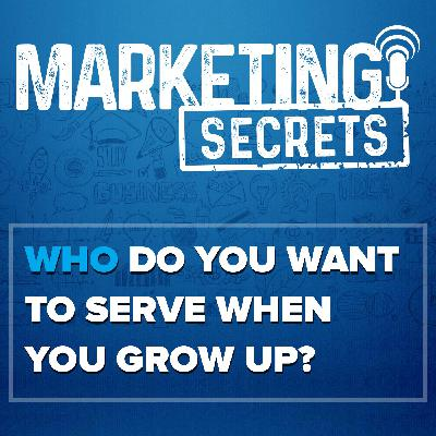 Who Do You Want To Serve When You Grow Up?