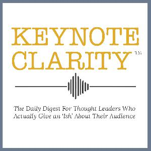How Has John Lee Dumas' Message Changed Over the Past Year? | Keynote Clarity for Thought Leaders with Jon Cook Flash Briefing