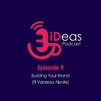 Episode 9. Building Your Brand (ft Vanessa Alzate)