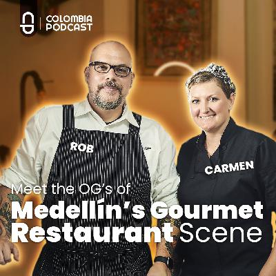 Meet the OG's of Medellin's Gourmet Restaurant Scene - Rob & Carmen