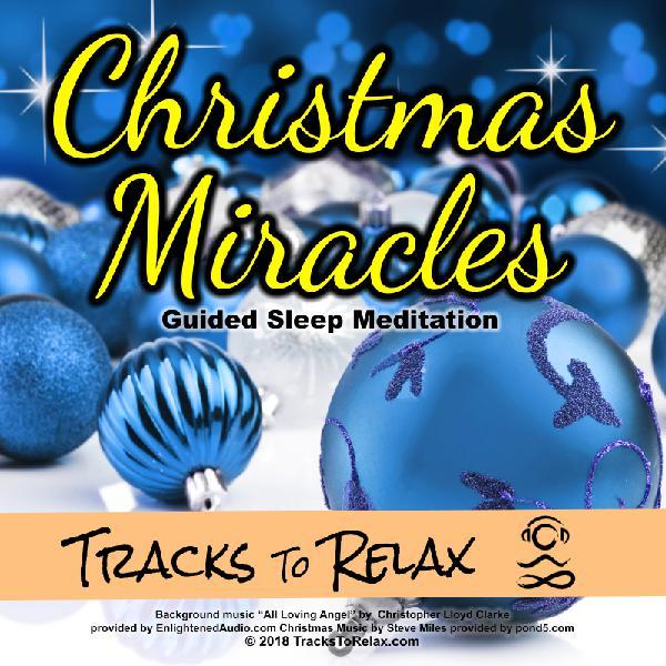 Christmas Miracles Sleep Meditation (Short Version)