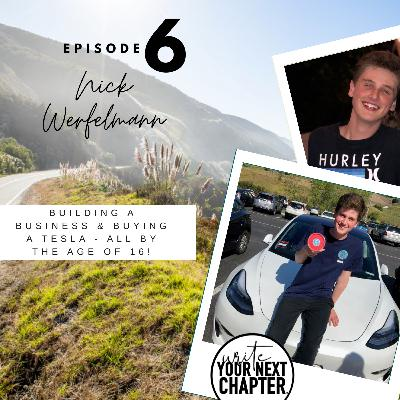 "006 - Nick ""Building a business, buying a Tesla and investing - all by the age of 18. It's time to get inspired!"""
