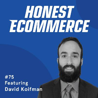 075 | The Growing Pains of SMBS and Ecommerce and How to Solve Them | with David Koifman