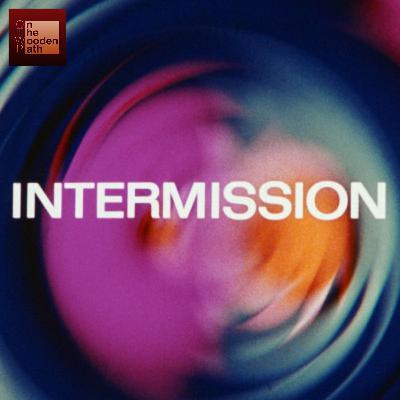 INTERMISSION - SEASON 3