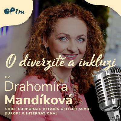 Ep 07: Drahomíra Mandíková - how the brewery industry benefits from more diversity and women, and how sustainability is the key driver for not only Asahi group