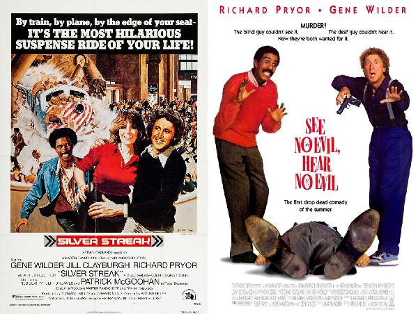 002 - Gene Wilder & Richard Pryor (featuring SILVER STREAK & SEE NO EVIL, HEAR NO EVIL)