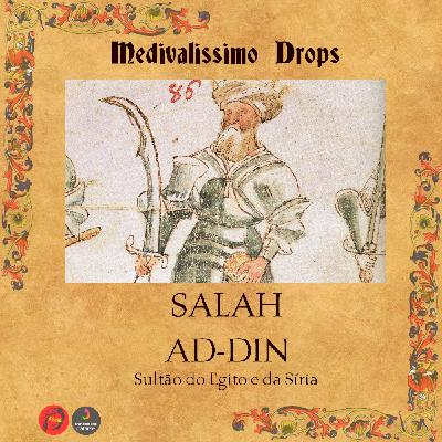 Medievalíssimo Drops: Salah ad-Din