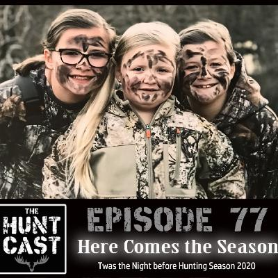 The Huntcast Episode 77 - Here Comes the Season!!!