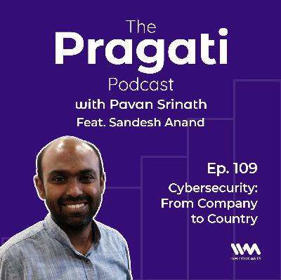Ep. 109: Cybersecurity: From Company to Country