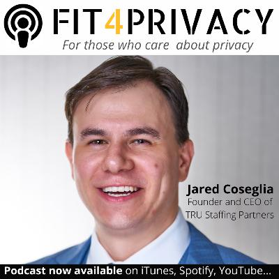 034 Privacy Skills, Jobs and Recruitments with Jared Coseglia in The FIT4PRIVACY Podcast (Full Episode)