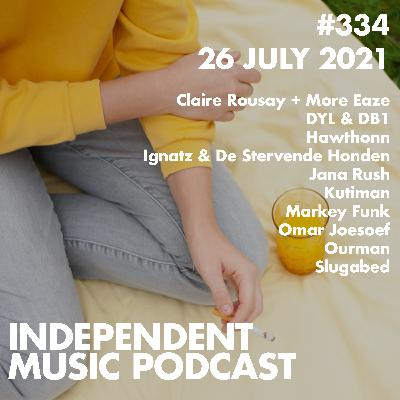#334 – Kutiman, Slugabed, Jana Rush, Hawthonn, Ourman, Ignatz & De Stervende Honden - 26 July 2021