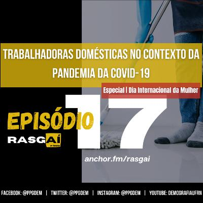 #17 | Trabalhadoras domésticas no contexto da pandemia da Covid-19 | Luana Myrrha