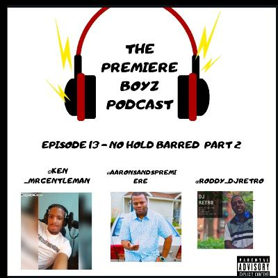 Episode 13 - no hold barred part 2 9/18/2020