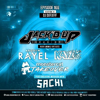 Jack'd Up Radio 166 (Guests Andrew Rayel, Kayzo, Monstercat, Sachi)