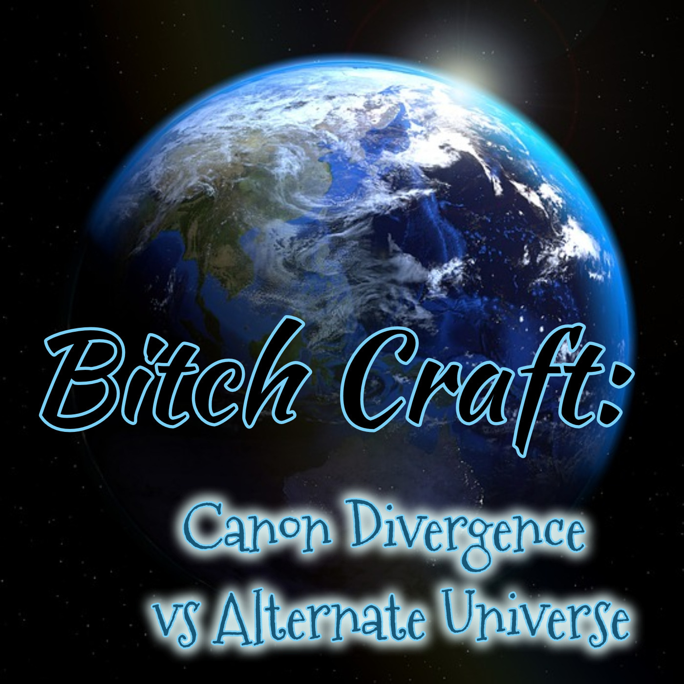 Bitch Craft: Canon Divergence Vs Alternate Universe