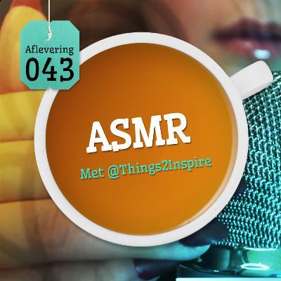 Aflevering 43: ASMR - Met Jorien (Things2Inspire)