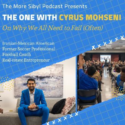 축구와 인생  The One with Cyrus: The Iranian-Mexican American & Football Coach – On Why We All Need to Fail: Episode 33 (2019)
