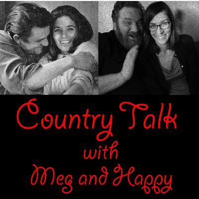 Country Talk with Meg and Happy (Episode 3): Happy's 100 Greatest Country Songs Rebuttal List