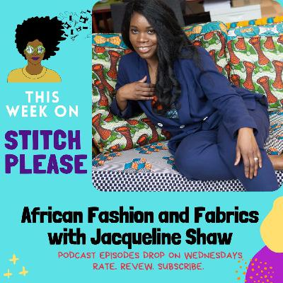 African Fashion and Fabric with Jacqueline Shaw