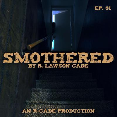 Smothered - EP. 01