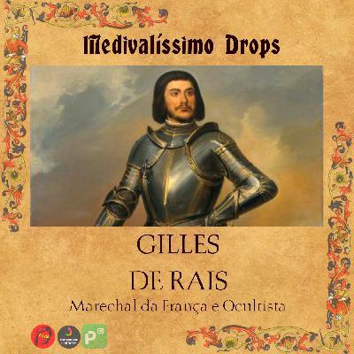 Medievalíssimo Drops: Gilles de Rais