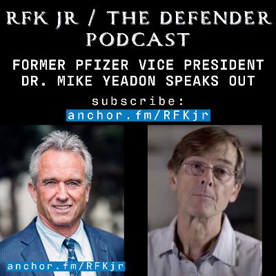 Former Pfizer Vice President Dr. Mike Yeadon Speaks Out