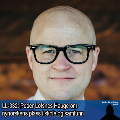 LL-332: Peder Lofsnes Hauge om nynorskens plass i skolen